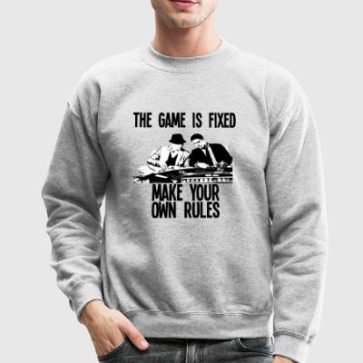 THE GAME IS FIXED design - Crewneck Sweatshirt