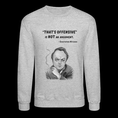 Hitchens quote - Crewneck Sweatshirt
