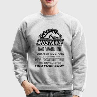 Mustang Shirt - Mustang Dad Warning T shirt - Crewneck Sweatshirt