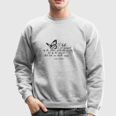 Life Quotes - Crewneck Sweatshirt