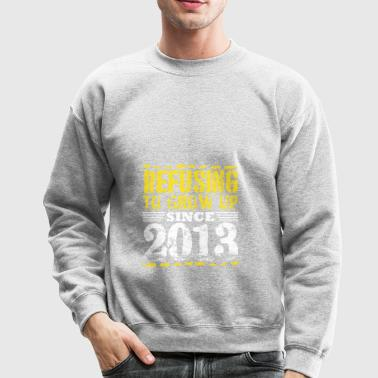Refusing To Grow Up Since 2013 Vintage Old Is Gold - Crewneck Sweatshirt