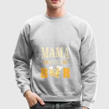 Mama needs a beer - Crewneck Sweatshirt
