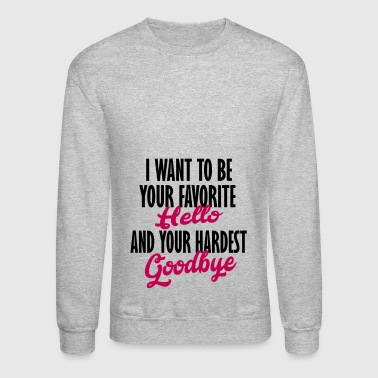 hardest goodbye - Crewneck Sweatshirt