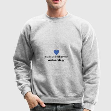 gift single taken relationship with meteorology - Crewneck Sweatshirt