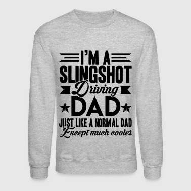Slingshot Driving Dad Shirt - Crewneck Sweatshirt