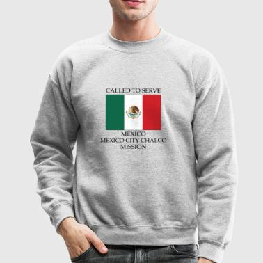 Mexico Mexico City Chalco Mission LDS Mission - Crewneck Sweatshirt