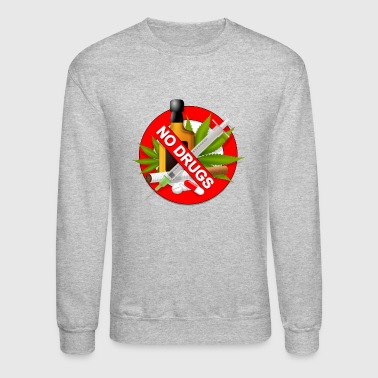 no drugs - Crewneck Sweatshirt