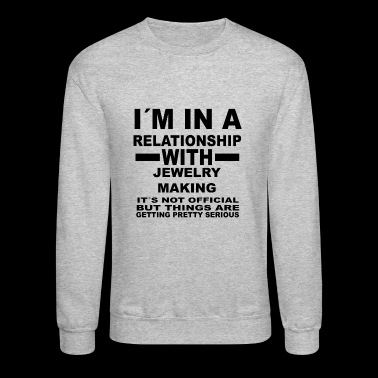 relationship with JEWELRY MAKING - Crewneck Sweatshirt