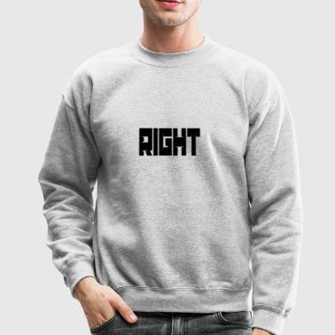 Right - Crewneck Sweatshirt