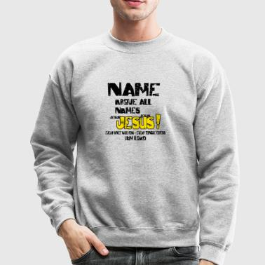 Name above all Names - Crewneck Sweatshirt