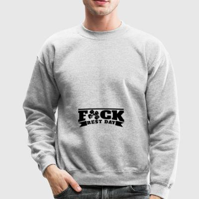 Fuck Rest Day | Enjoy your Rest Day (Day off) - Crewneck Sweatshirt
