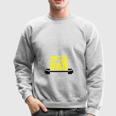 For person who love the bar - Crewneck Sweatshirt