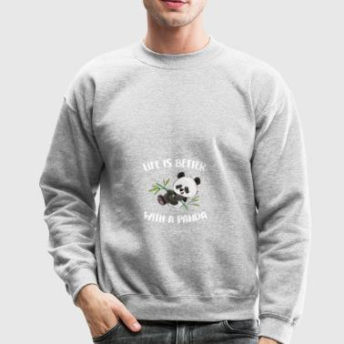 Life Is Better gift for Panda Lovers - Crewneck Sweatshirt