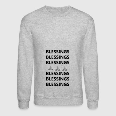 Blessings on Blessings - Crewneck Sweatshirt