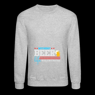 Without beer without me - Crewneck Sweatshirt