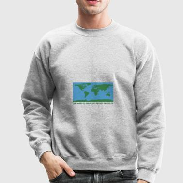 THE WORLD'S GREATEST PLANET ON EARTH - Crewneck Sweatshirt
