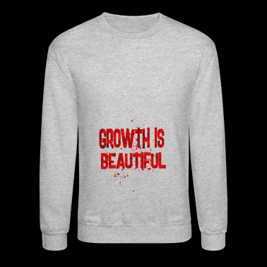 growth is beautiful - Crewneck Sweatshirt