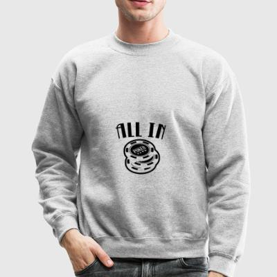 All In Poker funny tshirt - Crewneck Sweatshirt