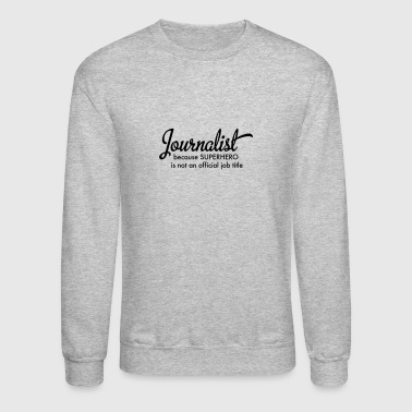 Journalist - Crewneck Sweatshirt