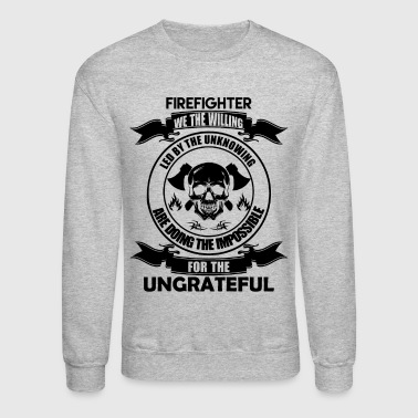 Firefighter We The Willing Shirt - Crewneck Sweatshirt