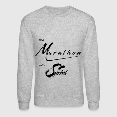It's a Marathon not a Sprint! - Crewneck Sweatshirt