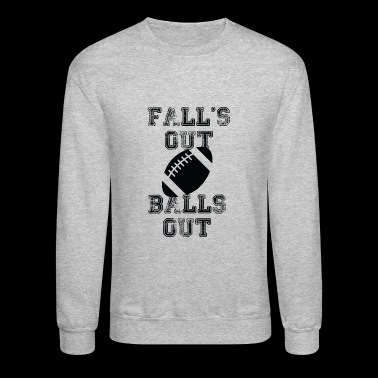 Ruby - Fall's Out Balls Out - Crewneck Sweatshirt