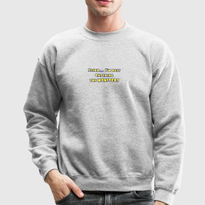 Busy catching the monsters - Crewneck Sweatshirt