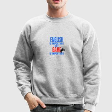 English Is Important But Game Is Important - Crewneck Sweatshirt