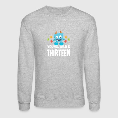 Young wild and Thirteen - Crewneck Sweatshirt