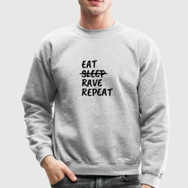 eat sleep rave repeat - Crewneck Sweatshirt
