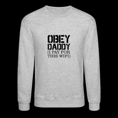 Obey Daddy - Crewneck Sweatshirt