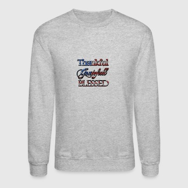 ThankFul Gratefull Blessed Tshirt - Crewneck Sweatshirt