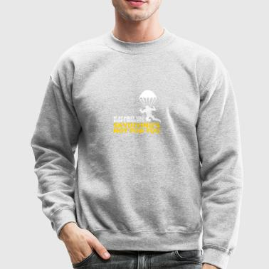 Skydiving Is Not For The Unlucky Ones. - Crewneck Sweatshirt
