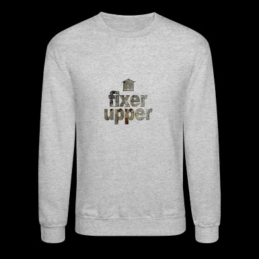 fixer upper - Crewneck Sweatshirt