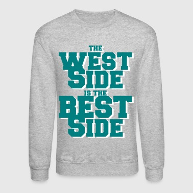 the west side is the best side - Crewneck Sweatshirt