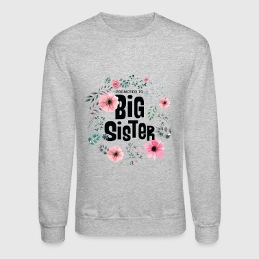 Promoted To Big Sister Gift - Crewneck Sweatshirt