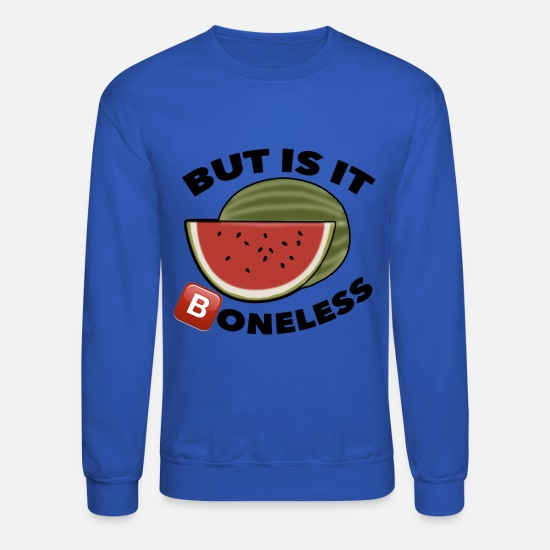 Meme Hoodies & Sweatshirts - BONELESS WATERMELON - Unisex Crewneck Sweatshirt royal blue