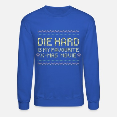 Die DIE HARD IS MY FAV XMAS MOVIE - Unisex Crewneck Sweatshirt