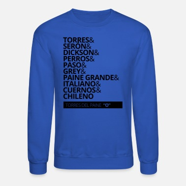 National Torres Del Paine National Park O Circuit - Unisex Crewneck Sweatshirt