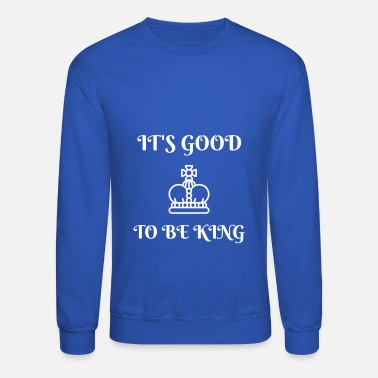 Monarchy crown crowning monarchy king noble - Unisex Crewneck Sweatshirt