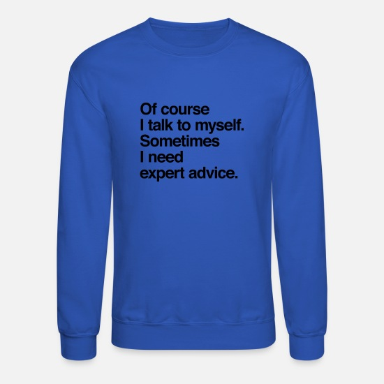Sayings Hoodies & Sweatshirts - Expert advice - Unisex Crewneck Sweatshirt royal blue
