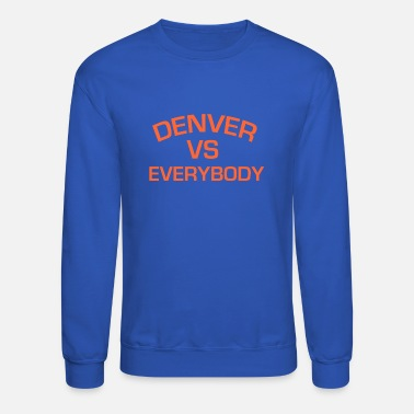 Everybody DENVER VS EVERYBODY - Unisex Crewneck Sweatshirt
