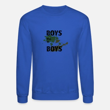Boy BOYS WILL BE BOYS - Unisex Crewneck Sweatshirt