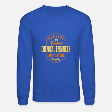 Genuine and trusted Chemical Engineer - Unisex Crewneck Sweatshirt