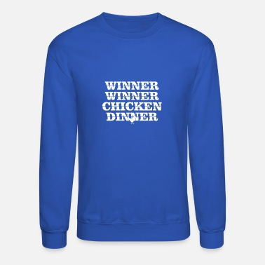 Dinner Winner Winner chicken Dinner - Unisex Crewneck Sweatshirt