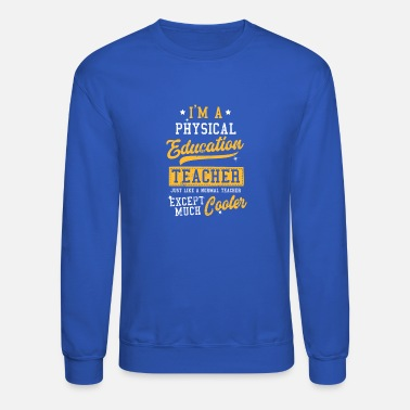 Education Funny Teacher Physical Education PE Gift - Crewneck Sweatshirt