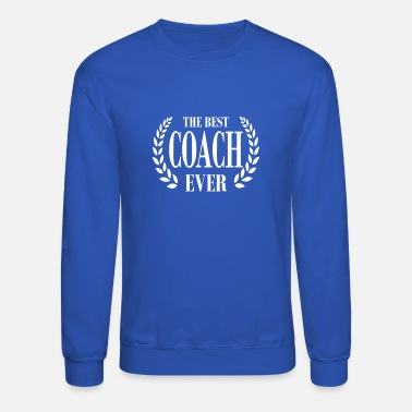 Lifecoach AWESOME T SHIRT FOR THE BEST COACH EVER - Unisex Crewneck Sweatshirt