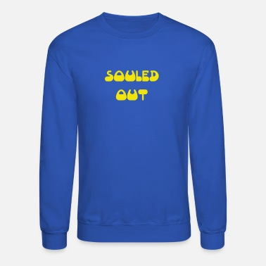 New Design Souled Out Best Seller - Unisex Crewneck Sweatshirt