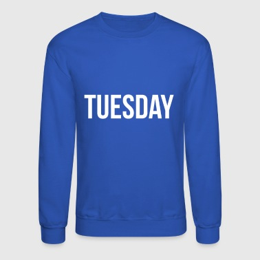 Tuesday The Tuesday shirt by Pacific Tees - Crewneck Sweatshirt