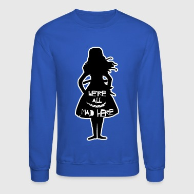 Alice in Wonderland | We're All Mad Here Cheshire Cat Grin - Crewneck Sweatshirt